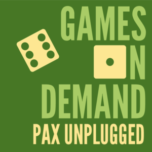 Games on Demand - PAX Unplugged